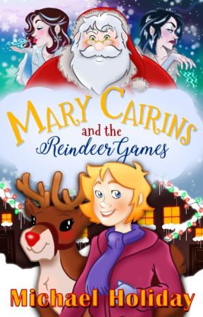 Mary Cairins and The Reindeer Games by MichaelHoliday