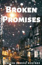 Broken Promises by Wriitten4God