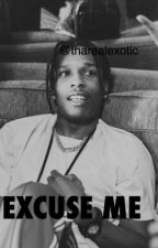 Excuse Me - A$AP Rocky by tharealexotic