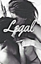 LEGAL (secuela de ILEGAL) by AnieStyles