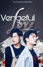 Vengeful Love by boyslovefanfics