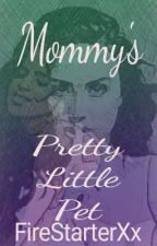 Mommy's Pretty Little Pet (Ageplay Petplay Lesbian Stories)  by FireStarterXx