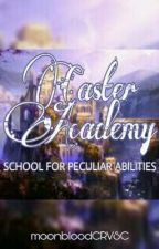 Caster Academy: School For Peculiar Abilities  by moonbloodCRVSC