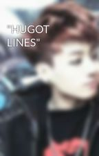 """HUGOT LINES"" by Xx_KPopGirl_xX"
