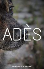 Adès | Nouvelle by Myfanwi