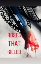 Roses That Killed by nikitamaria