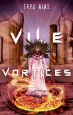 Vile Vortices by EryxAias