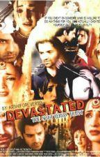 "Devastated - ""The Shattered Trust"" by ArshiSarRunHolic"