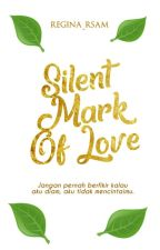 Silent Mark Of Love by Resa040804