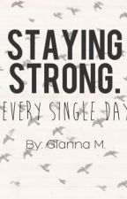 Staying Strong. by GiaXOX