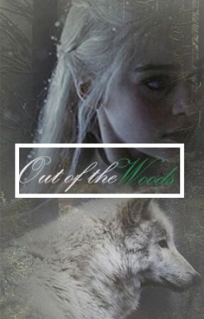 Out of The Woods (COMPLETED) by starryeyessz