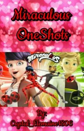 Miraculous OneShots by Crystal_Elemaine1806