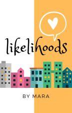 LIKELIHOODS by Feedthewhimsofsoul