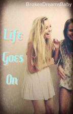 Life Goes On by BrokenDreamsBaby
