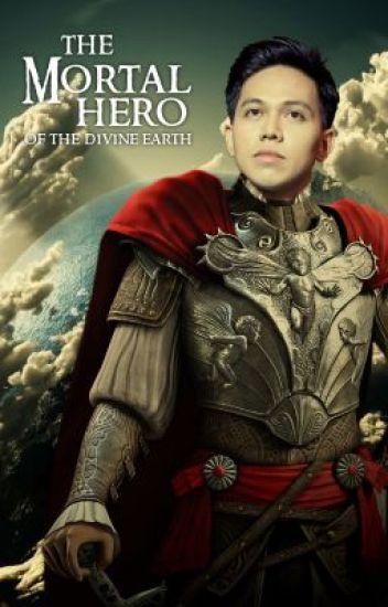 The Mortal Hero of the Divine Earth