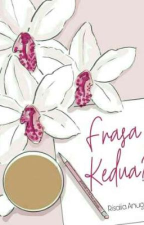 FRASA KEDUA by RisaliaIcha