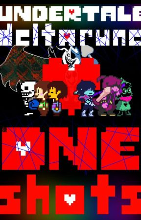 Undertale/Deltarune Oneshots (AU's included) ~[Requests Closed