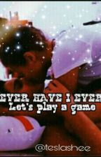Never. Have. I .Ever . by teslashee