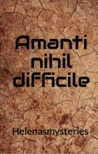 Amanti nihil difficile by Helenasmysteries