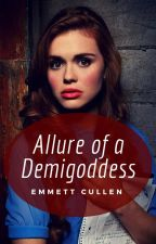 Allure of a Demigoddess by Lone-wolf-fanfics