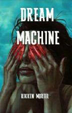 Dream Machine by RikkenMortel