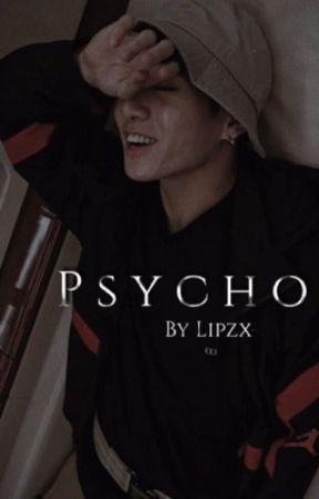 Psycho | Jikook AU ✓  by lipzx-