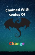 Chained With Scales Of Change by TheMightKingCobra