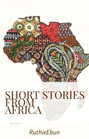 Short Stories from Africa by RuthieEbun