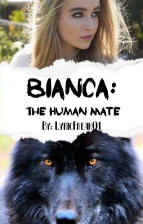 Bianca: The Human Mate by Lyricfreak01