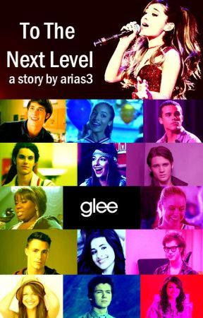 Glee: To the Next Level (the second book in the Glee series) by arias3