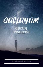  GÜCÜN FISILTISI  by lonelineshakeitup