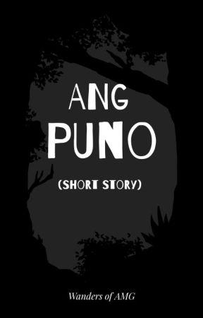 Ang Puno. (A SHORT STORY) by DakilangAdik