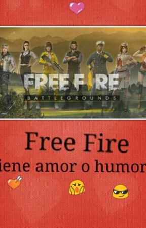 Free Fire Tiene Amor O Humor V O Wattpad