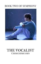 The Vocalist || Symphony Book Two || PJM by chimchimicorn