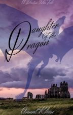 Daughter Of The Dragon #wattys2019 by The_OrangeAuthor