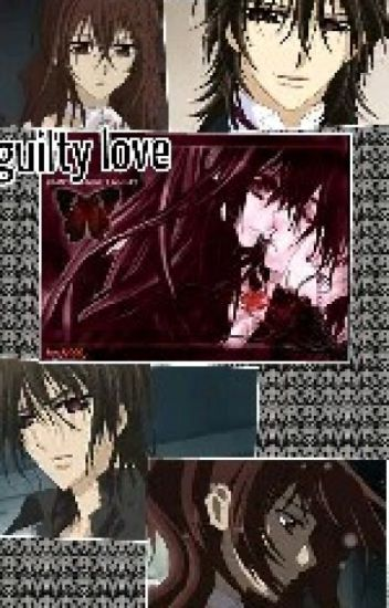 Guilty Love         ( vampire knight )