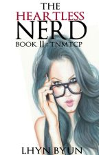 Book 2 : The HEARTLESS Nerd |HIATUS| by MhixiA