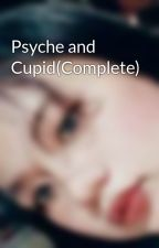 Psyche and Cupid(Complete) by Jeanleyy