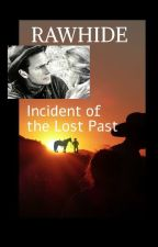 Rawhide - Incident of the lost past by eastwoodflemingfreak