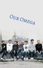 Our Omega (On Hold) by BTSMyBoyz