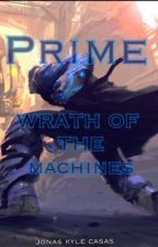Prime : wrath of the machines (slow and Irregular updates) by nulgath_the_evil