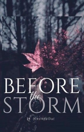 BEFORE THE STORM by pluviophiliac