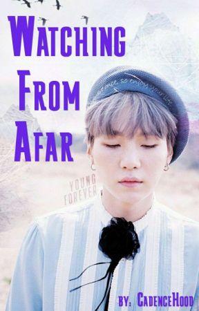 Watching From Afar (Yoongi BTS Fanfic) - Chapter 3 🎶 - Wattpad