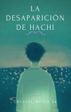 La Desaparición de Hachi by crystal_witch_54