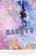 Habits. by Mare_Dice_xd