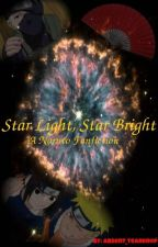Star Light, Star Bright {A Naruto Fanfiction} by _absent_teardrop_