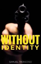 Without Identity by Samuel14Troncoso