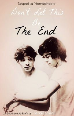 Don't let this be the end(Homophobia Sequel: Larry Stylinson)