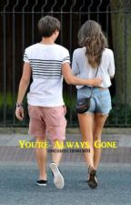You're Always Gone (Louis Tomlinson and Eleanor Calder Fan-Fic) by onedirectioner01