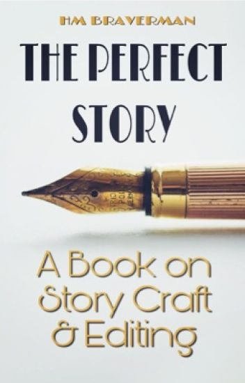 The Perfect Story: A Book On Story Craft & Editing
